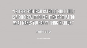 ... Edward-Burns-i-suffer-from-irish-catholic-guilt-guilt-is-120430_3.png