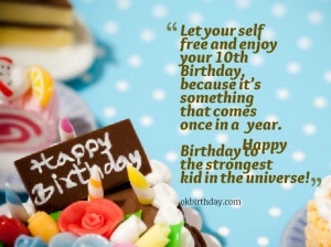 Let your self free and enjoy your 10th Birthday, because it's ...