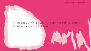 Frankly,+my+dear,+I+don't+give+a+damn.jpg