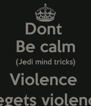 Jedi Mind Tricks Violence Begets