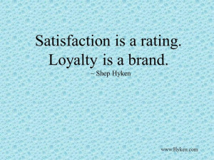 love this quote build loyalty with your customers and you will ...