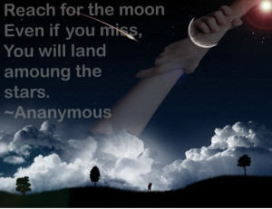 Reach For The Moon Quote By that the quote is talking