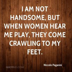 Handsome Quotes I am not handsome
