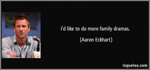 More Aaron Eckhart Quotes