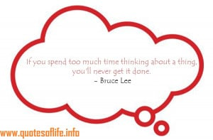 ... about-a-thing-youll-never-get-it-done-Bruce-Lee-life-picture-quote.jpg