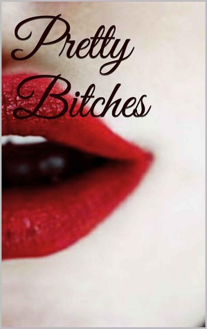 Pretty Bitches by April Ezell Wilson