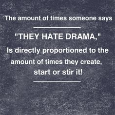 ... constantly says this about drama but is the drama queen of the world