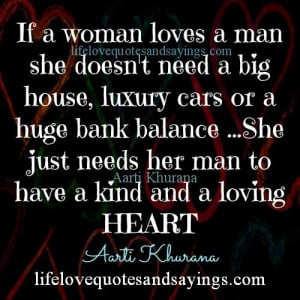 loves a man she doesn't need a big house, luxury cars or a huge ...