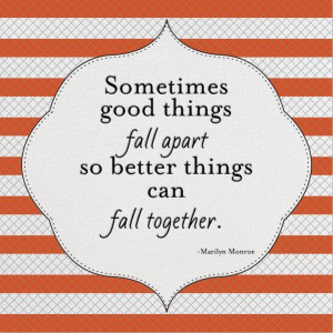 ... things fall apart so better things can fall together. Picture Quote #2
