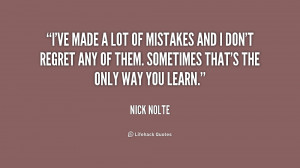 Ive Made A Lot Of Mistakes Quotes