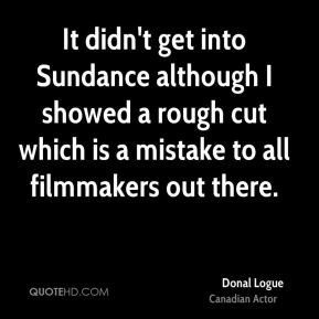 donal-logue-donal-logue-it-didnt-get-into-sundance-although-i-showed ...