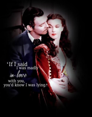 ... , Romances Movie, Favorite Movie, Scarlett Ohara Quotes, Mad In Love
