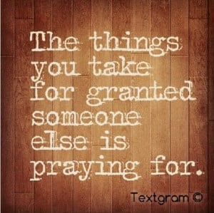 The Things You Take For Granted Someone Elise is Praying For