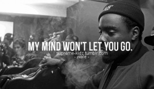 love, rap genius, rapper quotes, thinking about you, wale, wale ...