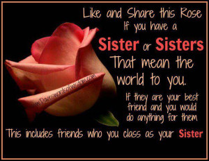 Like and Share this rose if you have a Sister that means the world to ...