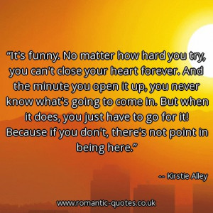 its-funny-no-matter-how-hard-you-try-you-cant-close-your-heart-forever ...
