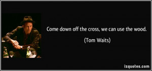 More Tom Waits Quotes