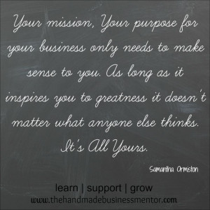 The Handmade Business Mentor: Quotes To Inspire Your mission, your ...