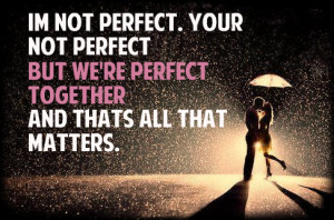 We Are Perfect Together