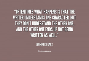 quote Jennifer Beals oftentimes what happens is that the writer 116890