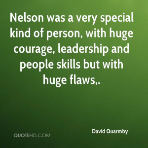 Very Special Kind Of Person With Huge Courage Leadership And People
