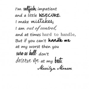 monroe quotes i'm selfishIm selfish impatient and a little insecure ...