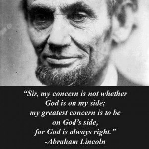 Abraham Lincoln- I feel like this puts into words my view on life.