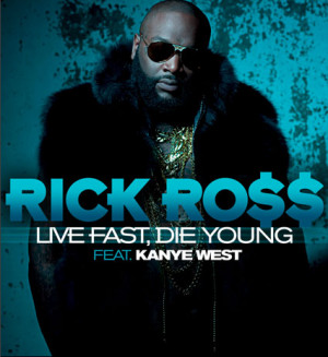 rick-ross-live-fast-die-young.png