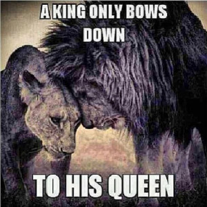 King Only Bows Down To His Queen