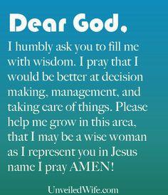 Prayer Of The Day – I Need Wisdom --- Dear Lord, I need wisdom. You ...
