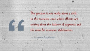 ... and the need for economic stabilization. - Lawrence Eagleburger