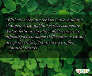 Without accepting the fact that everything changes, we cannot find ...