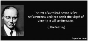 ... self-awareness, and then depth after depth of sincerity in self