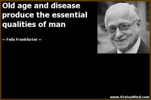 ... essential qualities of man - Felix Frankfurter Quotes - StatusMind.com