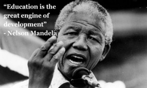 Education is the... Nelson Mandela