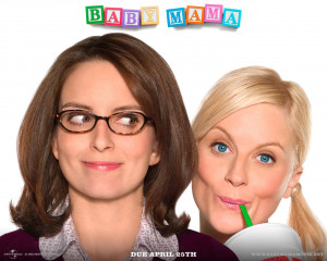 Baby Mama (released in 2008) - a comedy movie starring Tina Fey, Amy ...