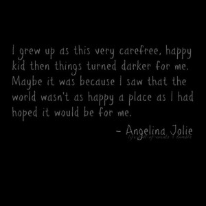 Angelina jolie, quotes, sayings, about her childhood