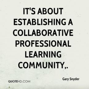 Gary Snyder - It's about establishing a collaborative professional ...