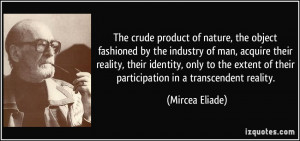 The crude product of nature, the object fashioned by the industry of ...