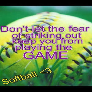 Don't let the fear of striking out keep you from the playing game ...