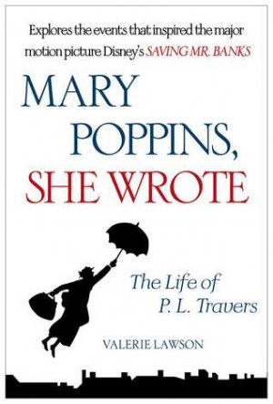 "... Mary Poppins, She Wrote: The Life of P.L. Travers"" as Want to Read"