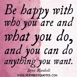 ... with who you are and what you do, and you can do anything you want