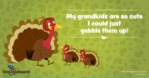 My Grandkids Are So Cute I Could Just Gobble Them Up.