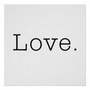 Love. Black And White Love Quote Template Posters