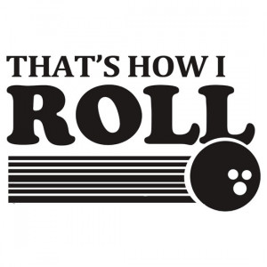 ... Portfolio › THATS HOW I ROLL bowling funny retro pba sayings cool