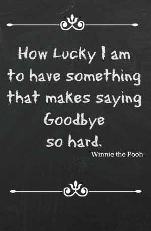 ... Quotes, Good Bye Quotes, Hard Times, Winniethepooh, Winnie The Pooh