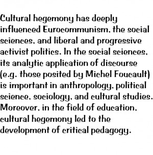 Cultural hegemony is the philosophic and sociological theory, by the ...