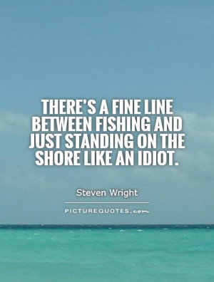 Fishing Quotes Funny Fishing Quotes Steven Wright Quotes