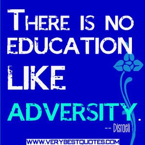 Adversity-Quotes-There-is-no-education-like-adversity..jpg