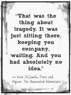 ... ulysses by kate dicamillo more quotes about tragedy bookish quotes